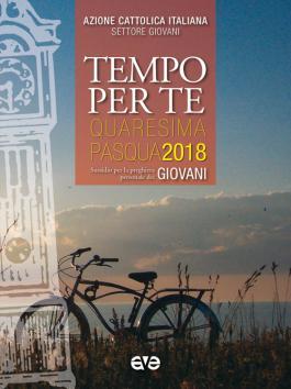 Tempo per Te - Quaresima e Pasqua 2018