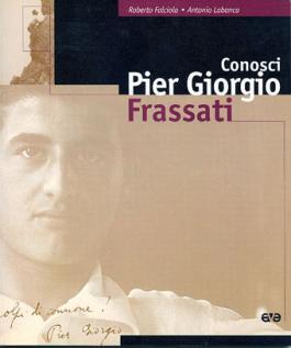 Conosci Pier Giorgio Frassati