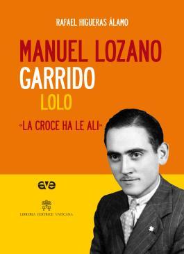 """Manuel Lozano Garrido. """"La croce ha le ali"""""""