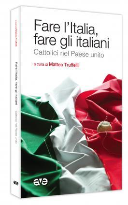 Fare l'Italia, fare gli italiani